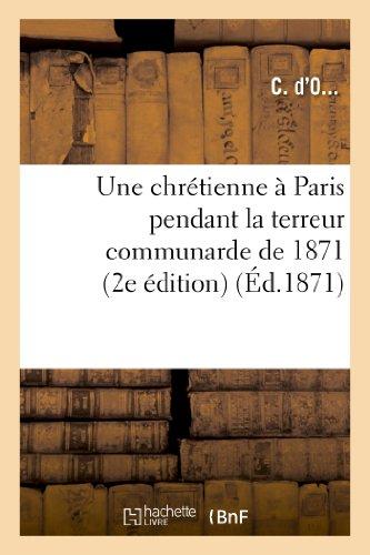 9782012974883: Une chr�tienne � Paris pendant la terreur communarde de 1871 (2e �dition)