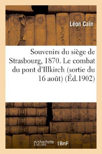 Souvenirs du siège de Strasbourg, 1870. Le: Léon Caïn