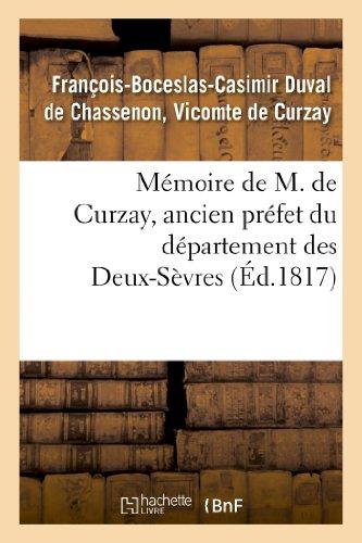 9782012986558: M�moire de M. de Curzay, ancien pr�fet du d�partement des Deux-S�vres