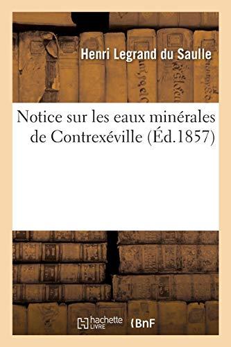 Notice sur les eaux minérales de Contrexéville: Legrand Du Saulle,