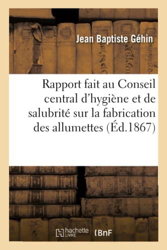 Rapport Fait Au Conseil Central D'Hygiene Et: Gehin, Jean Baptiste