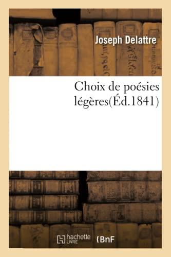 Choix de Poesies Legeres, Par M. Joseph: Delattre-J