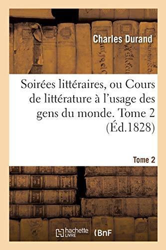 Soirees Litteraires, Ou Cours de Litterature A: Durand-C