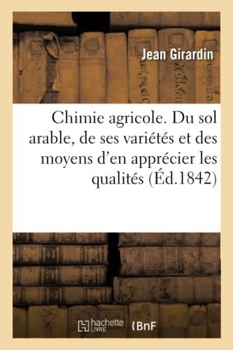 Chimie agricole. Du sol arable, de ses: Jean Girardin