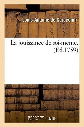 La Jouissance de Soi-Meme.: de Caraccioli-L-A