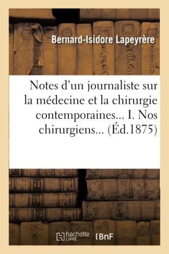 Notes D'Un Journaliste Sur La Medecine Et: Lapeyrere-B-I