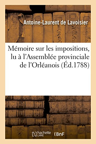 Memoire Sur Les Impositions, Lu A L'Assemblee: De Lavoisier-A-L