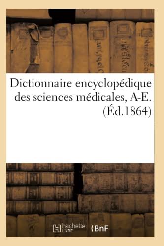 Dictionnaire Encyclopedique Des Sciences Medicale. Premiere Serie, A-E. T. Vingt-Troisieme, Cre-Cru...
