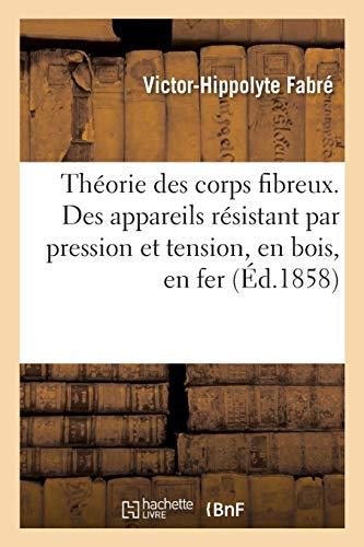 Théorie des corps fibreux ou plus exactement,: Victor-Hippolyte Fabré