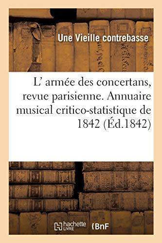 9782013071666: L' armée des concertans, revue parisienne. Annuaire musical critico-statistique de 1842