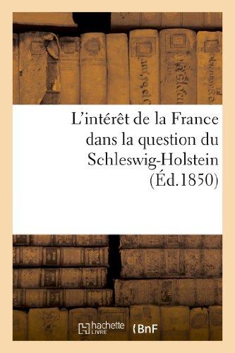 9782013186070: L'Interet de La France Dans La Question Du Schleswig-Holstein; Suivi D'Un Apercu Historique (Histoire)