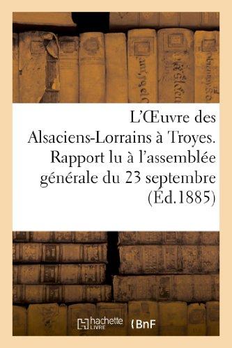 L'Oeuvre des AlsaciensLorrains Troyes Rapport lu l'assemble: Jung