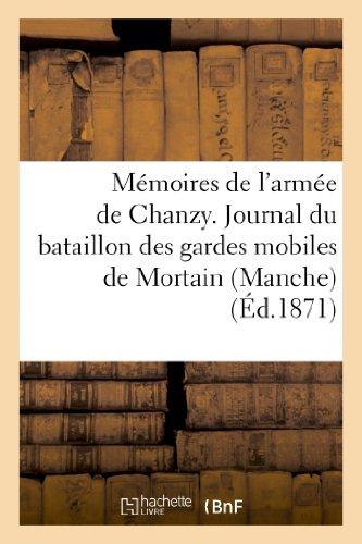 9782013187237: Memoires de L'Armee de Chanzy. Journal Du Bataillon Des Gardes Mobiles de Mortain (Manche) (Histoire) (French Edition)