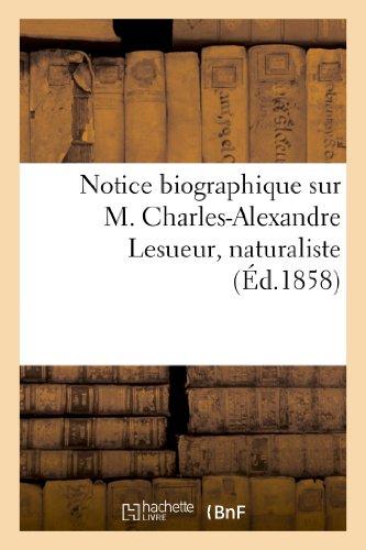 Notice Biographique Sur M. Charles-Alexandre Lesueur 92a69cc1f35