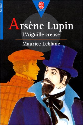 Arsène Lupin : L'aiguille creuse: Leblanc, Maurice