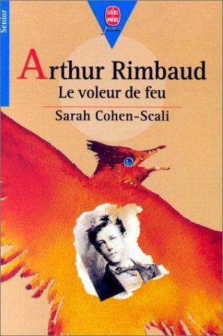 9782013210232: Arthur rimbaud, le voleur de feu (Le Livre de Poche Jeunesse)