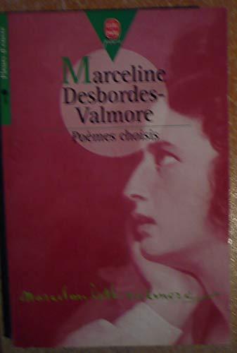 Poèmes choisis: Desbordes-Valmore, Marceline