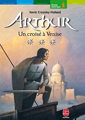 9782013212267: Arthur, Tome 3 : Un croisé à Venise