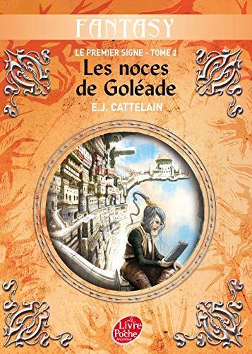 9782013212458: Le premier signe, Tome 2 : Les noces de Goléade