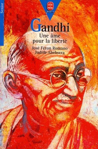 Gandhi, une ?me pour la libert?: F?ron Romano, Jos?, Abehsera, Judith