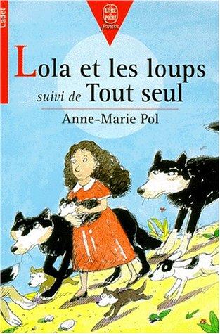 9782013213509: Lola et les loups. suivi de Tout seul