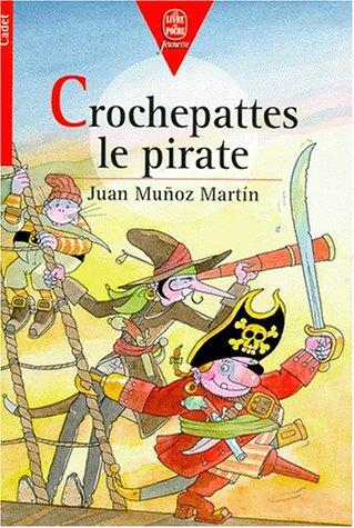 Crochepattes le pirate: MUNOZ MARTIN,JUAN