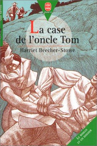 La case de loncle tom by stowe beecher harriet abebooks - La case de l oncle paul ...
