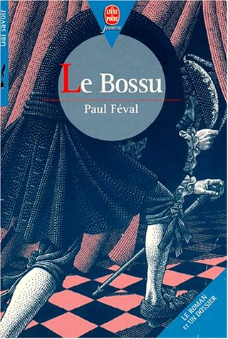 Le bossu (Le Livre de Poche Jeunesse): Paul Féval