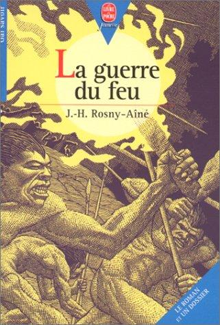 la guerre du feu, roman +dossier: Rosny-Ayne