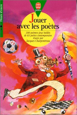 9782013217361: Jouer avec les poètes : 200 poèmes-jeux inédits de 65 poètes contemporains