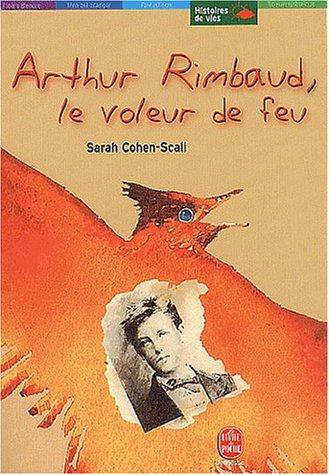 9782013219372: Arthur Rimbaud, le voleur de feu