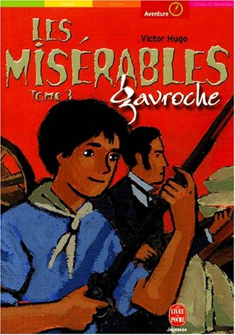 9782013219495: Les miserables - tome 3 - gavroche (Le Livre de Poche Jeunesse)