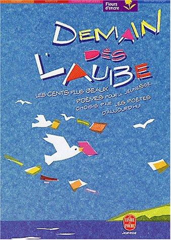 9782013219747: Demain DES L'Aube: Les Cent Plus Beaux Poemes Pour L'Enfance (French Edition)