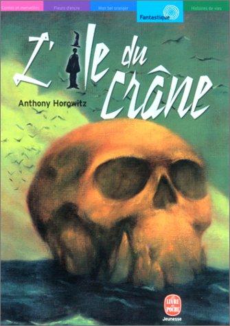 L'Ile du Crâne: Anthony Horowitz; Benoît