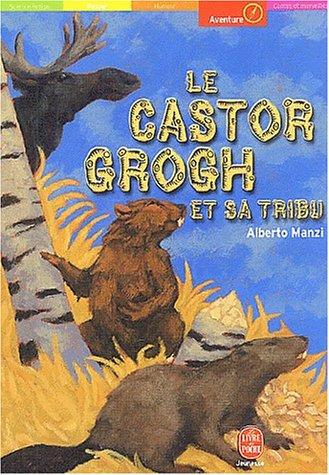 9782013220477: Le Castor Grogh et sa tribu, nouvelle édition
