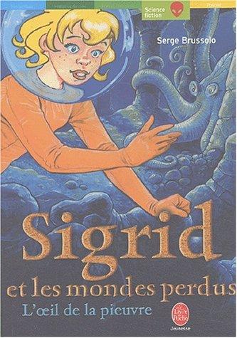 9782013221153: Sigrid et les mondes perdus, tome 1 : L'oeil de la pieuvre