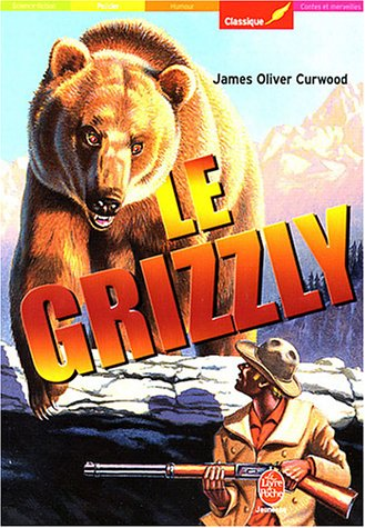 9782013221634: Le Grizzly (French Edition)