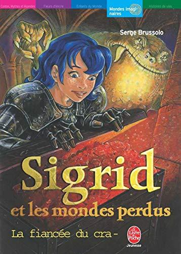 Sigrid ET Les Mondes Perdus 2 LA Fiancee Du Crapaud (French Edition): Serge Brussolo