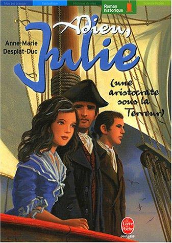 9782013222303: Adieu Julie : Une aristocrate sour la Terreur)