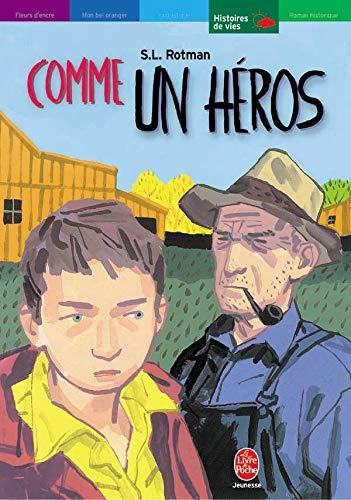 Comme un héros by Rottman, S-L; Rigoureau, Luc: Hachette