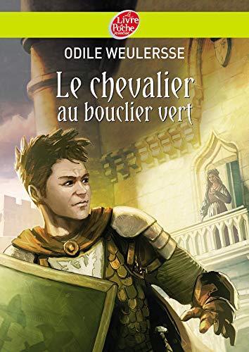Le chevalier au bouclier vert (Le Livre de Poche Jeunesse) - Odile Weulersse