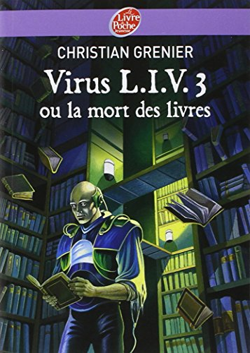 9782013224123: Virus L.I.V. 3 ou La mort des livres