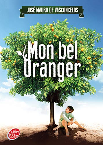 9782013224154: Mon bel oranger : Histoire d'un petit garçon, qui, un jour, découvre la douleur (Le Livre de Poche Jeunesse)