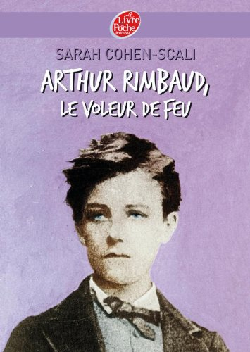 9782013224413: Arthur Rimbaud : Le voleur de feu
