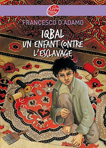 Iqbal, un enfant contre l'esclavage (French Edition): Francesco D'adamo