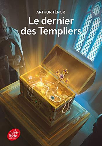 Le dernier des Templiers (French Edition): Arthur TÃ nor