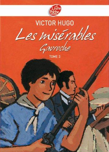 9782013227148: Les Misérables, Tome 3 : Gavroche (Le Livre de Poche Jeunesse)