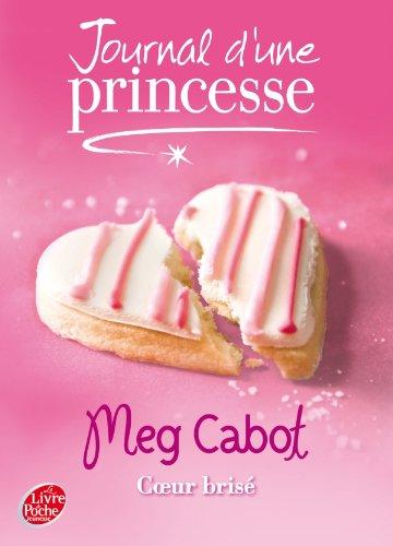 9782013227193: Journal d'une princesse - Tome 9 - Coeur brisé (Livre de Poche Jeunesse)