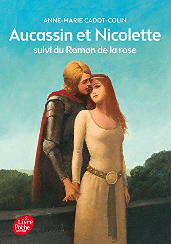 Aucassin et Nicolette : Suivi du Roman de la Rose: Anne-Marie Cadot-Colin