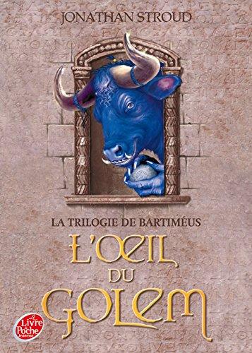 La Trilogie De Bartimeus Tome 2 - L'oeil Du Golem (French Edition) (2013228708) by Stroud, Jonathan